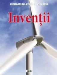 Inventii - Enciclopedia pentru toti copiii