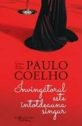 Invingatorul este intotdeauna singur ed.2014 - Paulo Coelho