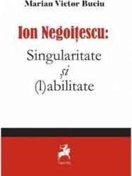 Ion Negoitescu Singularitate si l abilitate - Marian Victor Buciu