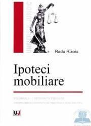 Ipoteci mobiliare - Radu Rizoiu