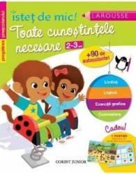 Istet de mic Toate cunostintele necesare 2-3 ani - Caroline Marcel Carti