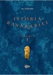 Istoria Basarabiei Vol.1 - Ion Turcanu
