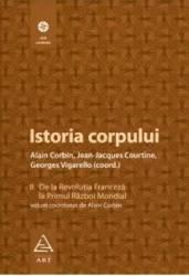 Istoria Corpului - Vol. Ii De La Revolutia Franceza La Primul Razboi Mondial - Alain Corbin
