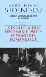 Istoria loviturilor de stat Vol 4 - Partea 1 Ed. De Buzunar - Alex Mihai Stoenescu Carti