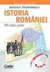 Istoria Romaniei. Mic Atlas Scolar Ed.2015 - Bogdan Teodorescu