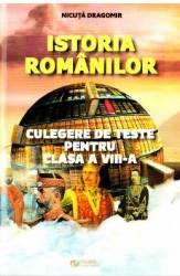 Istoria romanilor - Clasa 8 - Culegere de teste - Nicuta Dragomir