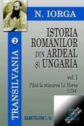 Istoria romanilor din Ardeal si Ungaria vol.1- 2 - N. Iorga