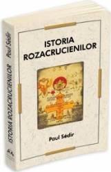 Istoria Rozacrucienilor - Paul Sedir Carti