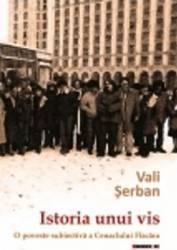 Istoria unui vis. O poveste subiectiva a Cenaclului Flacara - Vali Serban