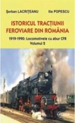 Istoricul Tractiunii Feroviare Din Romania Vol. 2 - Serban Lacriteanu Ilie Popescu