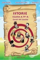 Istorie - Clasa a 4-a - Caiet de lucru - A. Grigore C. Ipate-Toma C. Negritoiu A. Anghel M. Raicu