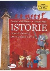 Istorie cls 4 caiet ed.2016 - Cleopatra Mihailescu Tudora Pitila