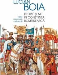 Istorie si mit in constiinta romaneasca - Lucian Boia Carti