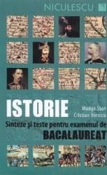Istorie. Sinteze si teste pentru bacalaureat - Magda Stan Cristian Vornicu