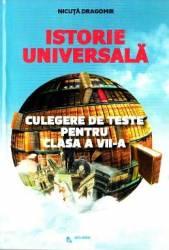 Istorie Universala Cls 7 Culegere De Teste - Nicuta Dragomir
