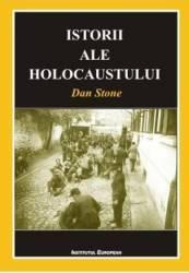 Istorii ale Holocaustului - Dan Stone Carti