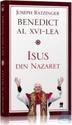 Isus din Nazaret - Joseph Ratzinger