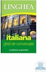 Italiana. Ghid de conversatie cu dictionar si gramatica