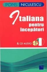 Italiana pentru incepatori + Cd Audio - Pons - Anne Braun Marina Ferdeghini Paola Niggi Carti
