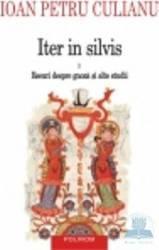 Iter in silvis vol.1 Eseuri despre gnoza si alte studii - Ioan Petru Culianu