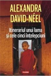 Itinerariul Unui Lama Si Cele Cinci Intelepciuni -Alexandra David-Neel