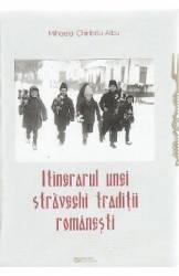 Itinerarul unei stravechi traditii romanesti - Mihaela Chiribau-Albu