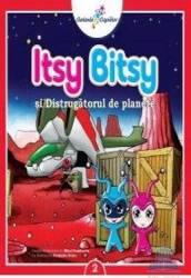 Itsy Bitsy 2 si distrugatorul de planete - Mihai Dumitrescu