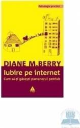 Iubire pe internet - Diane M. Berry Carti