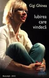 Iubirea care vindeca - Gigi Ghinea
