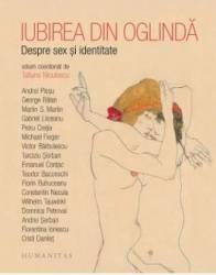 Iubirea din oglinda. Despre sex si identitate - Tatiana Niculescu