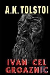 Ivan cel groaznic - A. K. Tolstoi