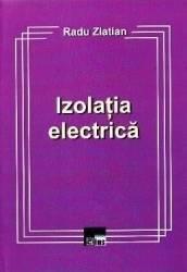Izolatia electrica - Radu Zlatian Carti
