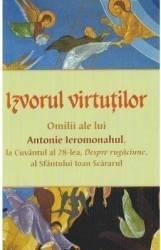 Izvorul virtutilor. Omilii despre rugaciune - Antonie Ieromonahul