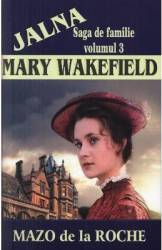 Jalna. Mary Wakefield - Mazo de la Roche