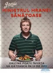 Jamie Ministrul hranei sanatoase. Oricine poate invata sa gateasca in 24 De Ore