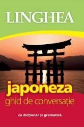 Japoneza. Ghid de conversatie cu dictionar si gramatica Ed.2018