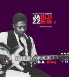Jazz si Blues 3 B.B. King + Cd Carti