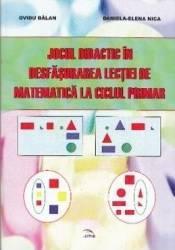 Jocul didactic in desfasurarea lectiei de matematica la ciclul mrimar - Ovidiu Balan Daniela-Elena Nica