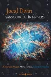 Jocul Divin. Sansa omului in univers - Alexandru Musat Maria Timuc Valentin Nedelea