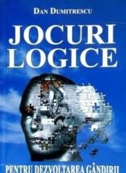Jocuri logice pentru dezvoltarea gandirii - Dan Dumitrescu Carti
