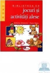 Jocuri si activitati alese - Stefania Antonovici Paula Neatu