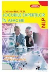 Jocurile expertilor in afaceri - L. Michael Hall
