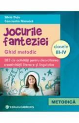 Jocurile fanteziei Clasele 3-4 - Silvia Dutu Constatin Nistorica