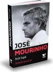 Jose Mourinho. Sub lupa - Robert Beasley