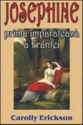 Josephine prima imparateasa a Frantei - Carolly Erickson