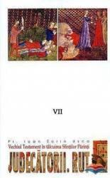 Judecatorii. Rut - Vechiul Testament in talcuirea Sfintilor Parinti Vol. VII - Ioan Sorin Usca Carti