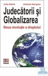 Judecatorii si globalizarea - Julie Allard Antoine Garapon