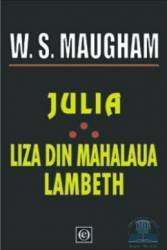 Julia Liza din mahalaua Lambeth - W. S. Maugham