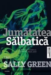 Jumatatea Salbatica - Sally Green