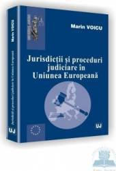 Jurisdictii si proceduri judiciare in Uniunea Europeana - Marin Voicu